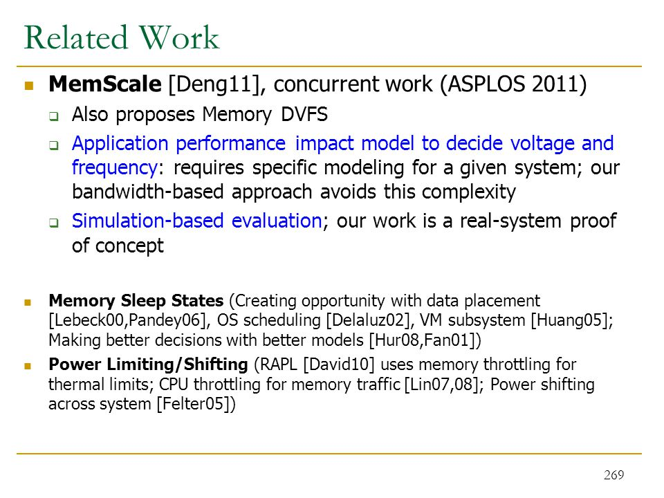 Related Work MemScale [Deng11], concurrent work (ASPLOS 2011)